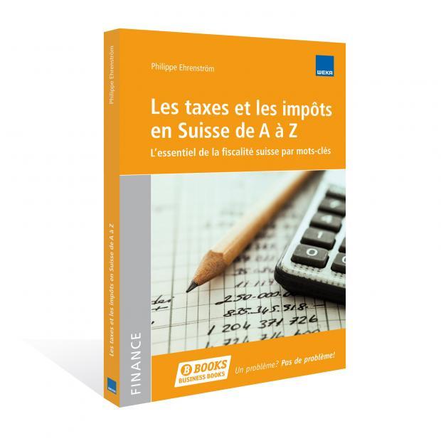Les taxes et les impôts en Suisse de A à Z